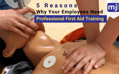 5 Reasons Why Your Employees Need Professional First Aid Training